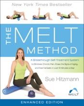 The MELT Method (Enhanced Edition) (Enhanced Edition)