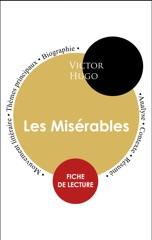 Étude intégrale : Les Misérables (fiche de lecture, analyse et résumé)