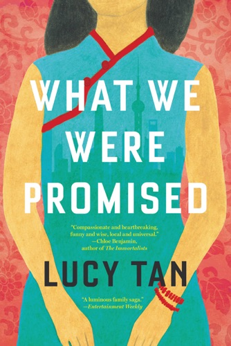 Lucy Tan - What We Were Promised