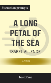 A Long Petal of the Sea: A Novel by Isabel Allende (Discussion Prompts)