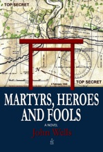 Martyrs, Heroes, And Fools