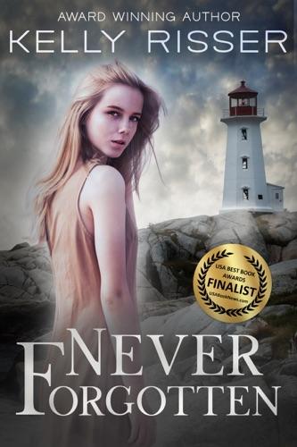 Never Forgotten - Kelly Risser - Kelly Risser