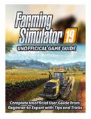 Farming Simulator 19 Guide and Tips