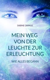 Download and Read Online Mein Weg von der Leuchte zur Erleuchtung