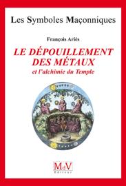 Le dépouillement des métaux et l'alchimie du temple