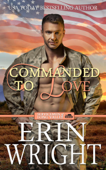Commanded to Love – A Military Western Romance Novel
