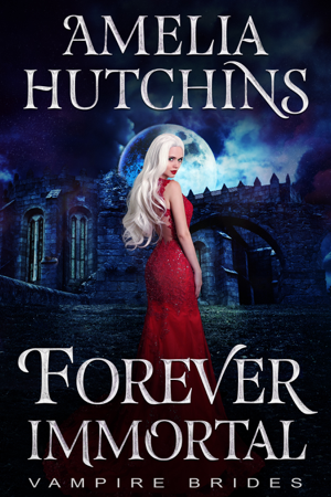 Forever Immortal - Amelia Hutchins