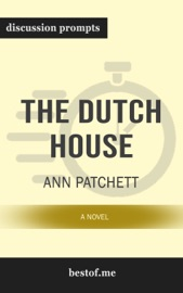 The Dutch House A Novel By Ann Patchett Discussion Prompts