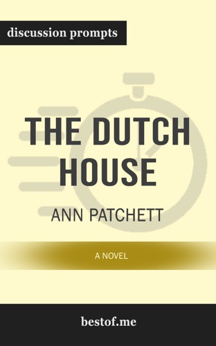 bestof.me - The Dutch House: A Novel by Ann Patchett (Discussion Prompts)