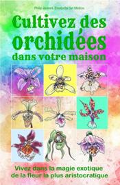 Cultivez des orchidées dans votre maison.
