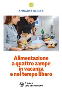 Alimentazione a quattro zampe in vacanza e nel tempo libero Copertina del libro