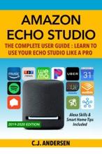 Amazon Echo Studio - The Complete User Guide