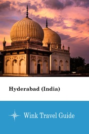 Hyderabad India Wink Travel Guide