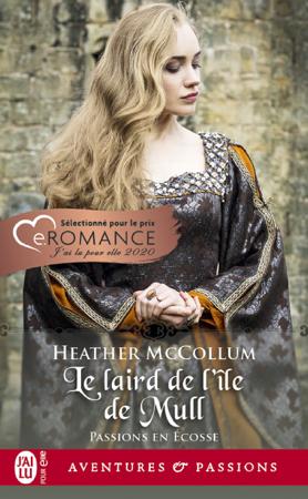 Passions en Écosse (Tome 1) - Le laird de l'île de Mull - Heather McCollum