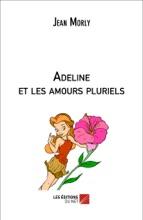 Adeline Et Les Amours Pluriels