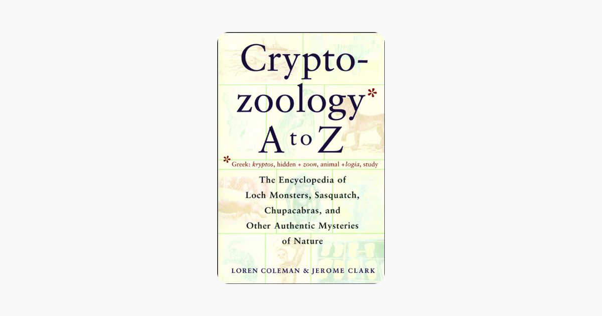 Cryptozoology A To Z - Loren Coleman