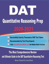 DAT Quantitative Reasoning Prep 2020-2021: The Most Comprehensive Review and Ultimate Guide to the DAT Quantitative Reasoning Test
