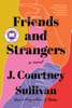 J. Courtney Sullivan - Friends and Strangers  artwork