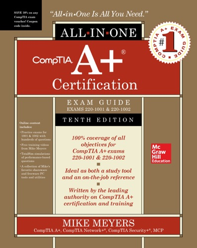 CompTIA A+ Certification All-in-One Exam Guide, Tenth Edition (Exams 220-1001 & 220-1002) E-Book Download