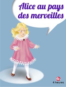 Alice au pays des merveilles by Quatre heures