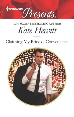 Kate Hewitt - Claiming My Bride of Convenience