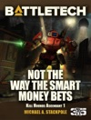 BattleTech Not The Way The Smart Money Bets