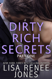 Dirty Rich Secrets: Part One