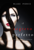 Blake Pierce - Il Segreto Perfetto (Un emozionante thriller psicologico di Jessie Hunt—Libro Undici) artwork