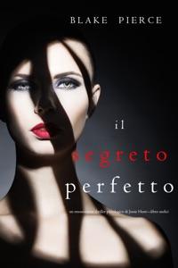 Il Segreto Perfetto (Un emozionante thriller psicologico di Jessie Hunt—Libro Undici) Book Cover