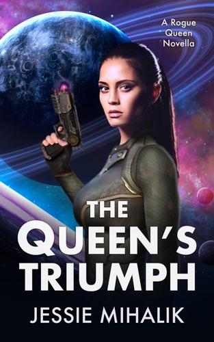Jessie Mihalik - The Queen's Triumph