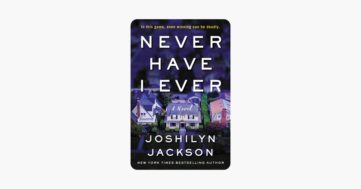 Never Have I Ever - Joshilyn Jackson
