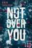 Anja Tatlisu - Not Over You Grafik