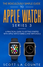 The Ridiculously Simple Guide to Apple Watch Series 3