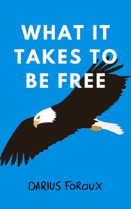 What It Takes To Be Free La couverture du livre martien