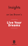 Insights on Les Brown's Live Your Dreams