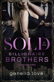 Sold to the Billionaire Brothers - Complete Series