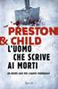 Lincoln Child & Douglas Preston - L'uomo che scrive ai morti artwork