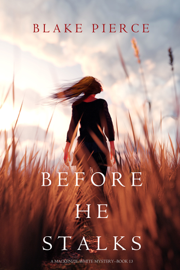 Before He Stalks (A Mackenzie White Mystery—Book 13)