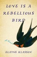 LoveIs a Rebellious Bird ebook Download