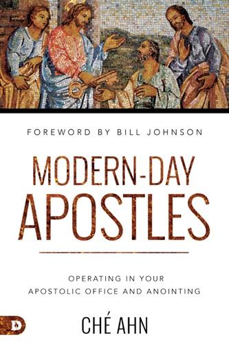 Modern-Day Apostles - Ché Ahn - Ché Ahn