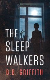 The Sleepwalkers - B. B. Griffith book summary