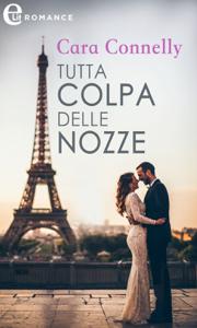 Tutta colpa delle nozze (eLit) Book Cover