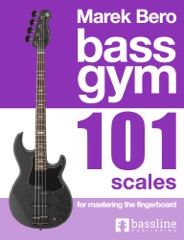 Bass Gym - 101 Scales for Mastering the Fingerboard