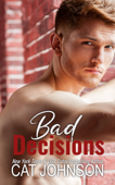 Download and Read Online Bad Decisions