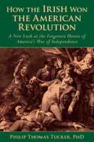 Phillip Thomas Tucker - How the Irish Won the American Revolution artwork