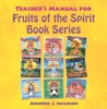 Teacher's Manual For Fruits Of The Spirit Book Series