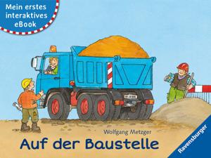 Mein erstes interaktives eBook: Auf der Baustelle Buch-Cover