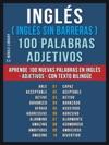 Ingls  Ingls Sin Barreras  100 Palabras - Adjetivos