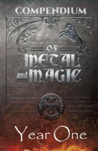 Of Metal And Magic Year One Compendium