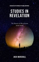 Studies in Revelation: The Beasts of Revelation - 2020 Study